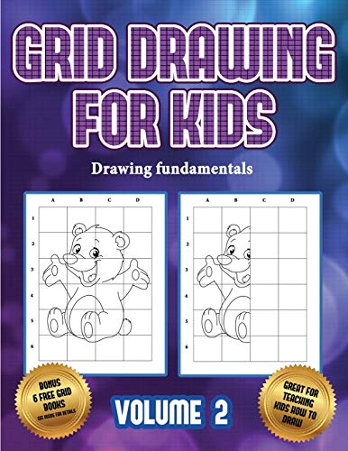 Drawing fundamentals (Grid drawing for kids - Volume 2): This book teaches kids how to draw using grids