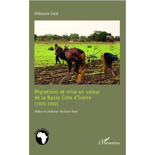 Migrations et mise en valeur de la Basse Côte d'Ivoire (1920-1960) (Études africaines)