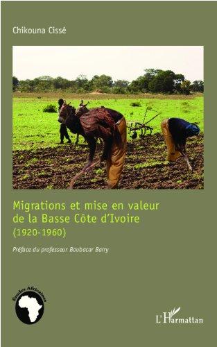 Migrations et mise en valeur de la Basse Côte d'Ivoire (1920-1960)