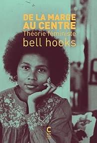 De la marge au centre : Théorie féministe par Bell Hooks