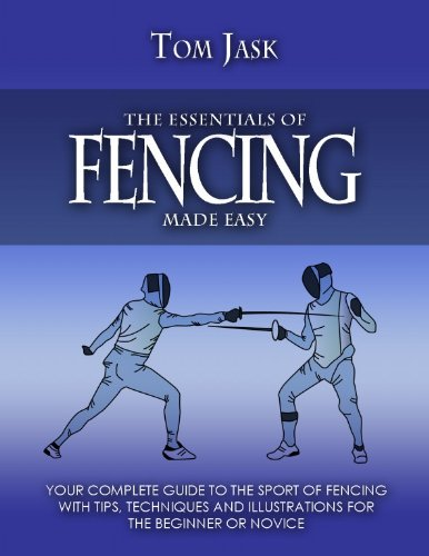 The Essentials Of Fencing Made Easy (English Edition)