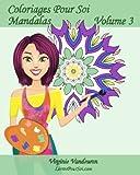 Coloriages Pour Soi - Mandalas - Volume 3: 25 Mandalas à colorier anti-stress