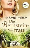 Die Bernsteinfrau: Roman