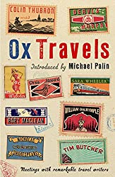 OxTravels: Meetings with remarkable travel writers (Ox-tales)