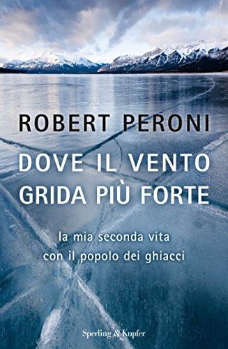 dove-il-vento-grida-piu-forte-la-mia-seconda-vita-con-il-popolo-dei-ghiacci-italian-edition
