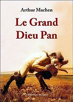 Le Grand Dieu Pan par [Machen, Arthur]