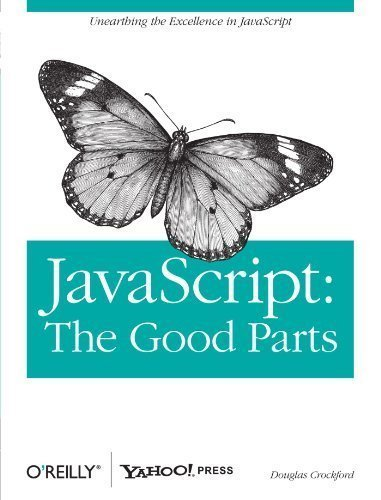 JavaScript: The Good Parts by Douglas Crockford 1 edition (2008)