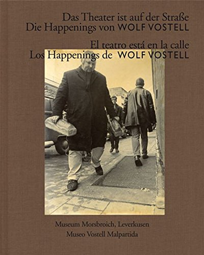 The Theatre is on the Street: Wolf Vostell's Happenings
