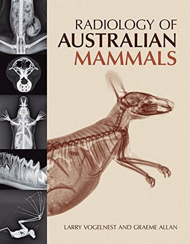 Radiology of Australian Mammals by Larry Vogelnest (2015-06-30)