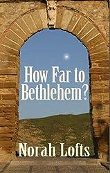 How Far to Bethlehem? by Norah Lofts (2012-08-10)