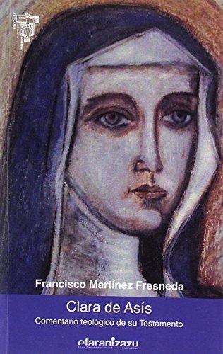 Clara de Asís. Comentario teológico de su Testamento (Hermano Francisco)