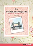 The London Travelguide: Shopping, Cupcakes & Co.