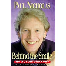Paul Nicholas: Behind the Smile - My Autobiography by Paul Nicholas (1999-10-29)