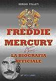 FREDDIE MERCURY - LA BIOGRAFIA UFFICIALE: SECONDO VOLUME