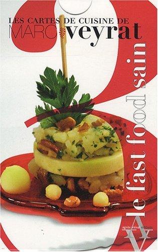 CARTES DE CUISINE DE MARC VEYRAT. FAST FOOD SAIN (LES) de VEYRAT M (2008) Broch