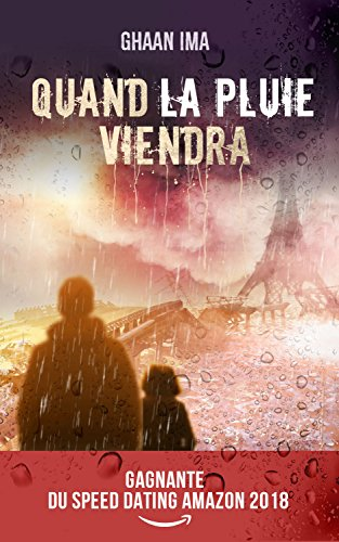 Quand la pluie viendra: Un thriller psychologique sur fond de SF post apocalyptique (Transmission t. 1) par Ghaan Ima