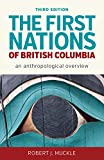 The First Nations of British Columbia, Third Edition: An Anthropological Overview (English Edition)