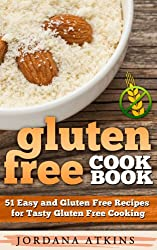 Gluten Free: Gluten Free Cookbook - 51 Easy and Gluten Free Recipes for Tasty Gluten Free Cooking (Gluten Free, Gluten Free Diet, Gluten Free Cookbooks, Wheat Free) (English Edition)