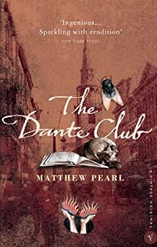 The Dante Club: Historical Mystery by [Pearl, Matthew]