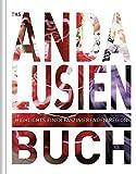 Das Andalusien Buch: Highlights einer faszinierenden Region (KUNTH Das ... Buch. Highlights einer faszinierenden Stadt) -