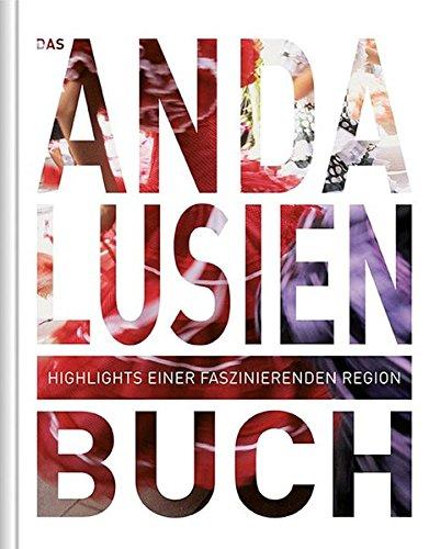 Das Andalusien Buch: Highlights einer faszinierenden Region (KUNTH Das ... Buch. Highlights einer faszinierenden Stadt) (Blatt-highlights)