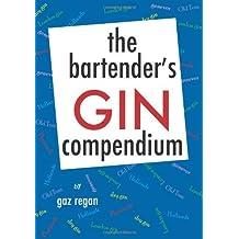 the bartender's GIN compendium by gaz regan (2009-08-24)