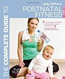 By Judy DiFiore - The Complete Guide to Postnatal Fitness (Complete Guides) (3rd Revised edition)