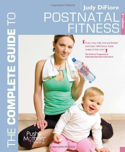 The Complete Guide to Postnatal Fitness (Complete Guides) by Judy DiFiore (2010-07-31)