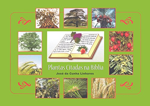 Plantas Citadas na Bíblia (Portuguese Edition) por José da Cunha Linhares