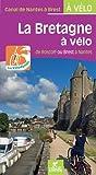 La Bretagne à vélo : De Roscoff ou Brest à Nantes