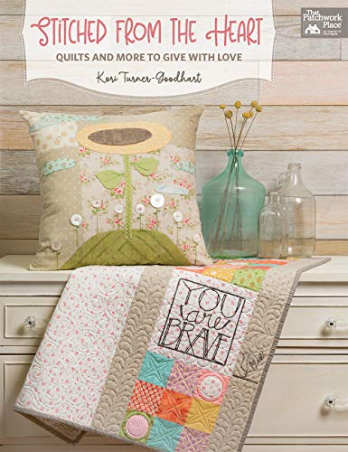 Stitched from the Heart: Quilts and More to Give With Love