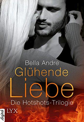 Glühende Liebe - Die Hotshots-Trilogie (Tahoe Pines Firefighters-Serie)