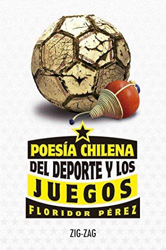 Poesía chilena del deporte y los juegos de [Floridor Pérez]