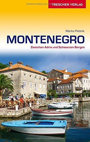 Montenegro: Zwischen Adria und Schwarzen Bergen (Trescher-Reihe Reisen)
