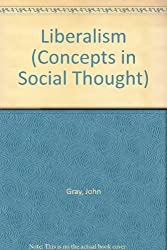 Liberalism (Concepts in Social Thought) by John Gray (1986-09-22)