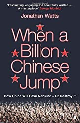 By Jonathan Watts When a Billion Chinese Jump: Voices from the Frontline of Climate Change [Paperback]