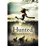 Hunted (Marchwood Vampire Series #3) by SHALINI BOLAND (2016-03-08)