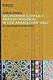 Gelingende Konflikttransformation in der arabischen Welt: Die Mediationserfolge der Könige - Kathrin Warweg