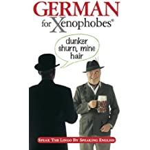 German for Xenophobes. (Xenophobe's Guides) (Xenophobes Phrase Books)