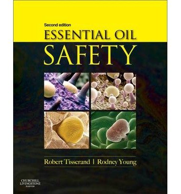 [(Essential Oil Safety: A Guide for Health Care Professionals)] [ By (author) Robert Tisserand, By (author) Rodney Young, By (author) Tony Balacs ] [October, 2013]