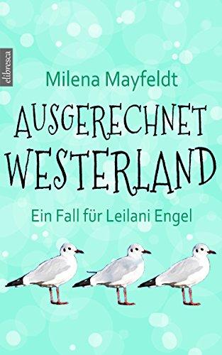 Ausgerechnet Westerland: Ein Fall für Leilani Engel