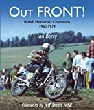 Out Front!: British Motocross Champions 1960-1974