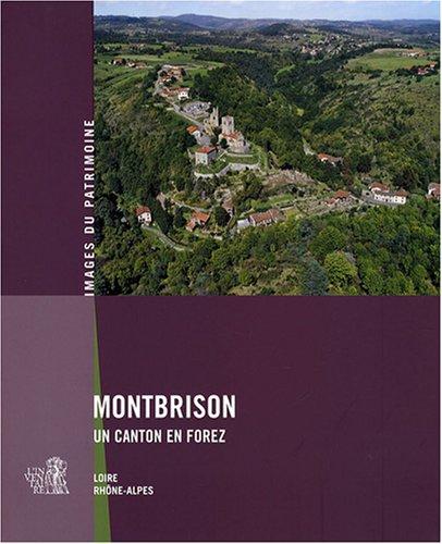 """<a href=""""/node/31099"""">Montbrison, un canton en Forez</a>"""