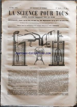 SCIENCE POUR TOUS (LA) [No 16] du 16/03/1865 - APPAREIL HYDRAULIQUE - NOUVEAU SYSTEME DE POMPE SANS LIMITE PAR J. G. - REVUE AGRICOLE ET HORTICOLE - SECOURS OFFERTS PAR LA MECANIQUE A LA CULTURE DU COTON - LA FUMAGINE, NOUVELLE MALADIE DES VEGETAUX PAR D. NOUCHET - LA BELGIQUE PAR R. CORTAMBERT - ACADEMIE DES SCIENCES - SUR LE PLATRAGE DES TERRES ARABLES - SUR LE POUVOIR DES POINTES - DE LA DIALYSE ET DE SON APPLICATION A LA RECHERCHE DES SUBSTANCES TOXIQUES - FAITS SCIENTIFIQUES ET par Collectif