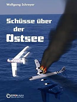Schüsse über der Ostsee: Roman (German Edition) by [Schreyer, Wolfgang]