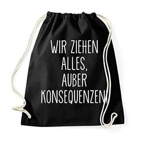 TRVPPY Turnbeutel mit Spruch/Modell Wir ziehen alles, außer Konsequenzen/Beutel Rucksack Jutebeutel Sportbeutel Fashion Hipster