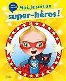 vignette de 'Moi, je suis un super-héros ! (Karine-Marie Amiot)'
