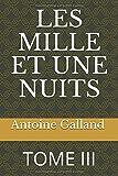Telecharger Livres LES MILLE ET UNE NUITS TOME III (PDF,EPUB,MOBI) gratuits en Francaise