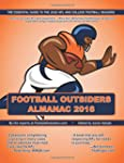 Football Outsiders Almanac 2016: The...