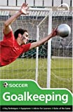 Skills: Soccer - Goalkeeping (Know the Game)